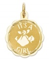 The perfect blessing for the new mom. This sweet charm features a scalloped and diamond-cut charm with the words, It's A Girl, inscribed across the front. Crafted in 14k gold. Chain not included. Approximate length: 4/5 inch. Approximate width: 3/5 inch.